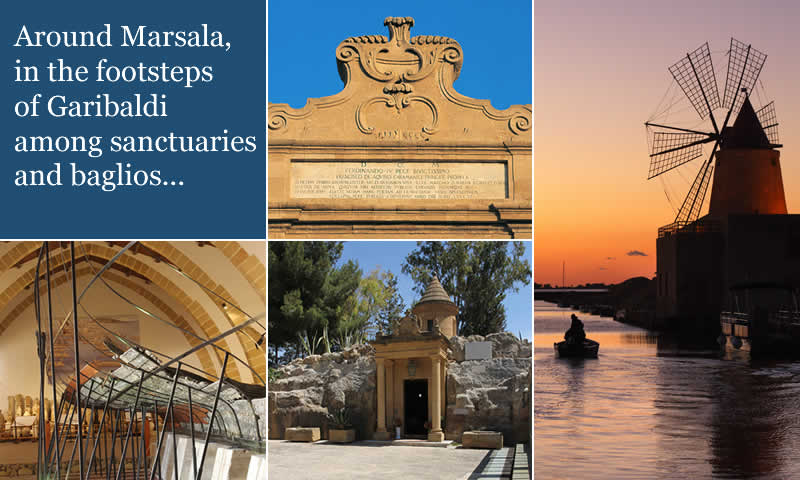 Around Marsala, in the footsteps of Garibaldi among sanctuaries and baglios